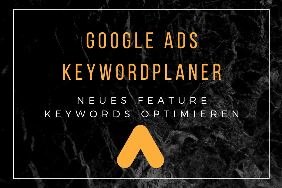 Bild mit Text Google Ads Keywordplaner: Neues Feature Keywords optimieren
